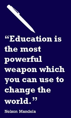 """Education is the most powerful weapon which you can use to change the world. Counseling Quotes, Counseling Activities, Education Quotes, Quotes For College Students, College Quotes, Teacher Posters, Teacher Quotes, Favorite Quotes, Best Quotes"