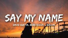 David Guetta - Say My Name (Lyrics) ft. Bebe Rexha, J Balvin Name Songs, Hit Songs, Music Songs, Music Lyrics, Music Videos, Music Is My Escape, Music Love, Pop Music, Bebe Rexha