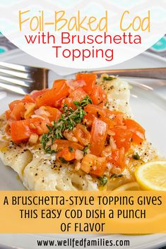 In this super easy dinner the bruschetta-style topping gives mild cod a punch of flavor. And it all cooks in aluminum foil so clean up is a breeze. Try this healthy weeknight dinner this week! Healthy Weeknight Dinners, Quick Meals, Healthy Dinner Recipes, Vegetarian Meals, Summer Recipes, Healthy Food, Cod Dishes, Entree Dishes, Foil Packet Meals