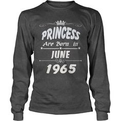 Princess are born June 1965 year,  Princess t shirt, June 1965 birth year, Princess t shirt, hoodie shirt for womens and men love #gift #ideas #Popular #Everything #Videos #Shop #Animals #pets #Architecture #Art #Cars #motorcycles #Celebrities #DIY #crafts #Design #Education #Entertainment #Food #drink #Gardening #Geek #Hair #beauty #Health #fitness #History #Holidays #events #Home decor #Humor #Illustrations #posters #Kids #parenting #Men #Outdoors #Photography #Products #Quotes #Science…