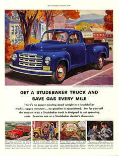 Studebaker Truck Ad - My cousin had one of these.