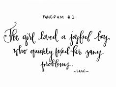 pangram no.1: 52 letters // by torrie t. asai