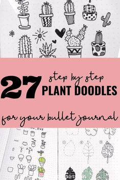 27 step by step plant doodles -Ever since first getting into bullet journaling, I've been obsessed with plant doodles. I mean I love plants in real life so this shouldn't have come as a surprise. The only issue is that I am not the most talented artist and so I need step by step doodle help.