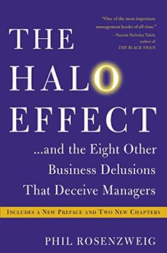 The Halo Effect: ... and the Eight Other Business Delusions That Deceive Managers by [Rosenzweig, Phil]