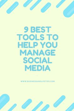 9 Best Tools to help you manage your social media accounts