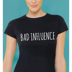 Bad Influence T Shirts for girls/women Funny Teen Tee Bad Girls Goth... ($18) ❤ liked on Polyvore