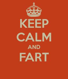 Keep Calm and Fart