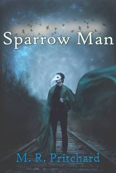 Goodreads Book Giveaway Sparrow Man by M. Pritchard Giveaway ends Septe. Free Books To Read, Free Kindle Books, Book 1, This Book, Secret Life, Dark Fantasy, New Books, Thriller, Novels