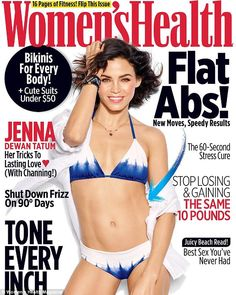 Sneak peek:Jenna Dewan has wowed on the cover of the latest Women's Health magazine, showing off her fantastic form in a string bikini
