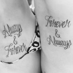 Always & Forever, Forever & Always....the same but different, it's all about the meaning to you both.    - create a profile on talesofthetatt.com, show off your tattoo's and tell your stories. Or network with other tattoo enthusiasts without limitations or big brother bs!