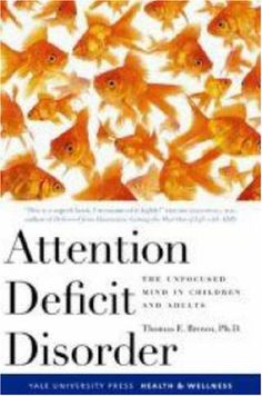 Attention Deficit Disorder: The Unfocused Mind in Children and Adults (Yale University Press Health & Wellness) by Thomas Brown http://www.amazon.com/dp/0300119895/ref=cm_sw_r_pi_dp_JuWOtb18MAZB8BVS