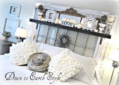 Down to Earth Style: Romantic, Recycled.....Lovely! Old Window Headboard, Headboard Ideas, Headboards, Home Bedroom, Bedroom Decor, Master Bedroom, Country Cottage Bedroom, My New Room, Beautiful Bedrooms