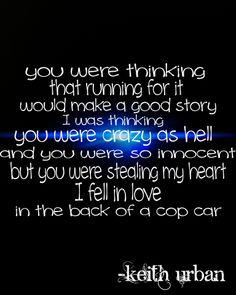 Cop Car Keith Urban Country Song Quotes Lyrics Lyric