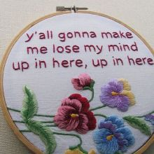 When I get old and start to cross stitch, I am TOTALLY putting random rap lyrics with floral prints and kittens.