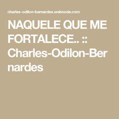 NAQUELE QUE ME FORTALECE.. :: Charles-Odilon-Bernardes