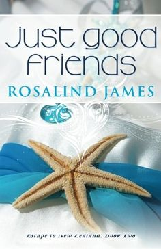 Just Good Friends: Escape to New Zealand Book Two by Rosalind James, http://www.amazon.com/dp/0988761912/ref=cm_sw_r_pi_dp_.3X0rb192R6ES