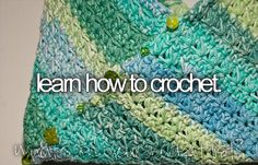 [x] learn how to crochet