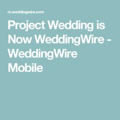 Project Wedding is Now WeddingWire - WeddingWire Mobile