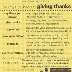 On Thursday we'll celebrate Thanksgiving here in the United States. Thanksgiving is my favorite holiday which means that it's gratitude week here at English with Kim! We'll talk all about saying thank you showing appreciation and expressing gratitude in conversations in English. Before we get started let's look at six related expressions that we use to describe different aspects of giving thanks.  Now it's your turn? Have you said thank you recently? What have you shown appreciation for…