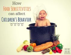 Food sensitivities can really affect children's behavior. Foods like gluten and dairy can affect the brain, leading to behavior problems, skin problems, etc