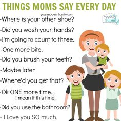 things moms say every day