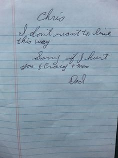 Day 182:  I am way behind on posting.  July has been a terrible month.  This is a picture of the note that my dad left for me.  He took his life July 1.  What I don't understand is: he had already endured the chemo, the radiation, the surgery and the recovery.  I am still reeling...