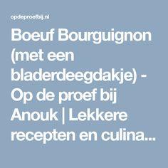 Boeuf Bourguignon (met een bladerdeegdakje) - Op de proef bij Anouk | Lekkere recepten en culinaire inspiratie voor iedere dag
