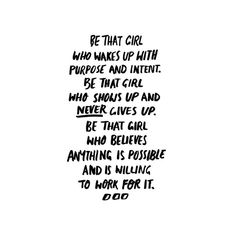 be that girl // quotes The Words, Cool Words, Positive Quotes, Motivational Quotes, Inspirational Quotes, Positive Vibes, Pretty Words, Beautiful Words, Favorite Quotes