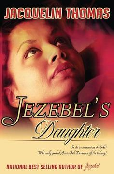 Check out, Jezebel's Daughter, by Jacquelin Thomas