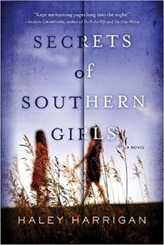 Secrets of Southern Girls: A Novel: Haley Harrigan