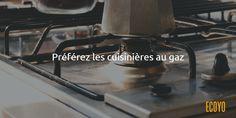 Astuce #ECOYO du jour: Préférez les cuisinières au gaz.  Si vous vous (ré)équipez en cuisinière, sachez que celles au gaz consomment deux fois moins d'énergie que les cuisinières électriques.  Privilégiez une cuisinière au gaz - pour autant qu'il y ait une hotte aspirante ou une aération de la pièce de vie.