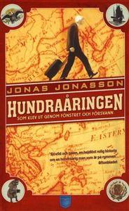Hundraåringen som klev ut genom fönstret och försvann - Forfatter: Jonas Jonasson  Morsomste boka jeg har lest på lenge!