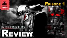 Blues and Bullets - Episode 1 Review