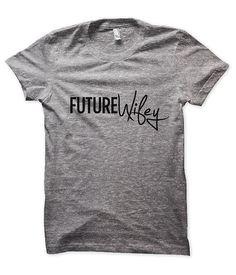 Future Wifey Tshirt Womens Mens Fashion Tshirts Funny Cool Trendy Gifts Plus Size Unisex on Etsy, $17.50