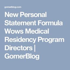 New formula for writing personal statements impresses medical residency program directors Personal Statement Medical, Personal Statements, Residency Medical, Residency Programs, Med School, Medical School, Inspiration Boards, Programming, Success