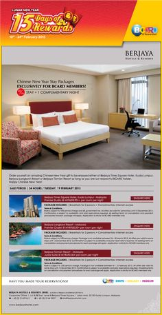 Purchase and stay one night at Berjaya Times Square, Kuala Lumpur, Berjaya Langkawi Resort or Berjaya Tioman Resort and get the second night for free. Applicable on 19th February 2013 only. Proceed with reservations here : http://www.berjayahotel.com/flyer/bcard_cny_promo.htm