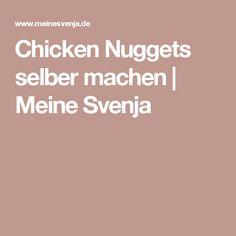 Chicken Nuggets selber machen | Meine Svenja
