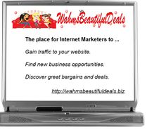 Add your websites, blogs, text ads and banners to Wahms Beautiful Deals Traffic Exchange http://wahmsbeautifuldeals.biz