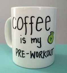 Coffee is my pre-workout mug Fitness mug Workout by SnatchandRun