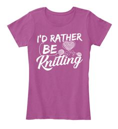 I Would Rather Be Knitting Heathered Pink Raspberry Women's T-Shirt Front