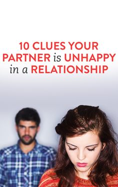 10 Clues Your Partner Is Unhappy In A Relationship
