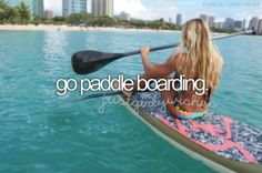 Go paddleboarding (checked off bucket list board)