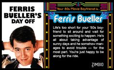 I took Zimbio's '80s boyfriend quiz and my true love is Ferris Bueller! Who's yours?