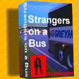 Strangers on a Bus (Kindle Edition)By Robb Logger