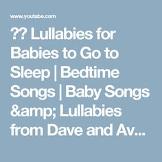 ❤️ Lullabies for Babies to Go to Sleep | Bedtime Songs | Baby Songs & Lullabies from Dave and Ava - YouTube
