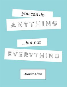 You can do anything–but not everything.