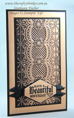 The Crafty Thinker: Stephanie Fischer - Independent Stampin' Up Demonstrator: Lace Embossing: Black on Copper Embossing Techniques, Embossed Cards, Stamping Up Cards, Card Tutorials, Pretty Cards, Embossing Folder, Flower Cards, Creative Cards, Greeting Cards Handmade