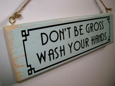Funny toilet sign  Don't Be Gross Wash Your by FairleyUniqueDecals