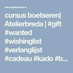 cursus boetseren  Atelierbreda   #gift #wanted #wishinglist #verlanglijst #cadeau #kado #boenderpint