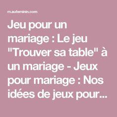 """Jeu pour un mariage : Le jeu """"Trouver sa table"""" à un mariage - Jeux pour mariage: Nos idées de jeux pour un mariage - aufeminin"""